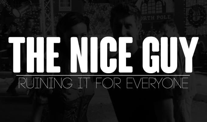 "We all Misunderstand the ""Nice Guy"" and its Ruining America"
