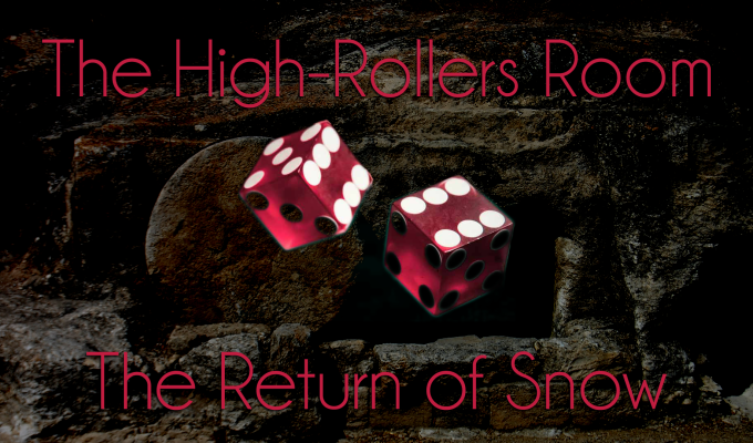 The High-Rollers Room: Jon Snow's Return
