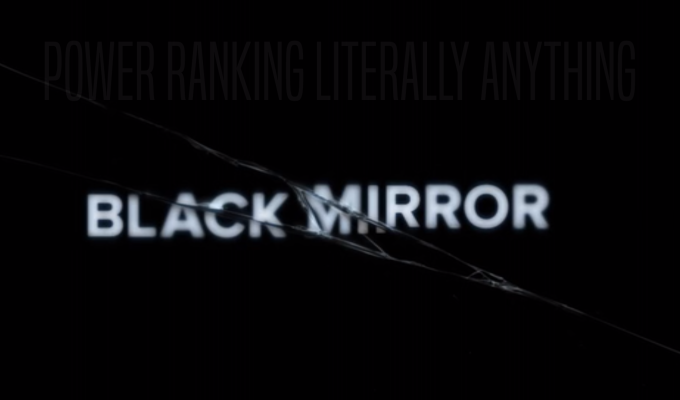 Power Ranking Literally Anything: Black MirrorEpisodes
