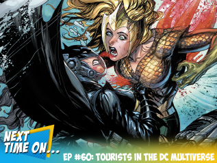 EP #60: Tourists in the DC Multiverse