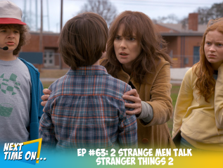 EP #63: 2 Strange Men Talk Stranger Things2