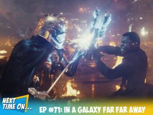 EP #71: In A Galaxy Far FarAway