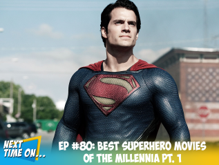 EP #80: Best Superhero Movies of the Millennia Pt. 1