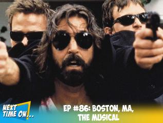 EP #86: Boston, MA, TheMusical
