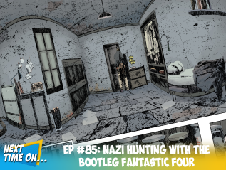 EP #85: Nazi Hunting with the Bootleg Fantastic Four