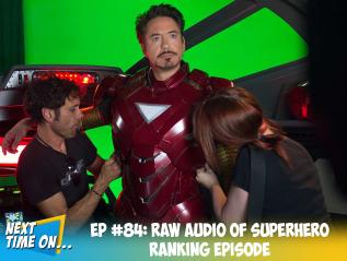 EP #84: Raw Audio of Superhero RankingEpisode