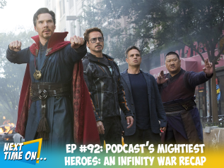 EP #92: Podcast's Mightiest Heroes: An Infinity War Recap