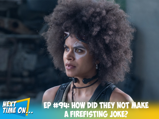 EP #94: How Did They Not Make a Firefisting Joke?
