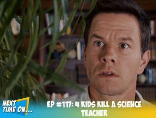 EP #117: 4 Kids Kill A ScienceTeacher