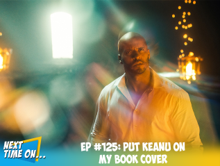 EP #125: Put Keanu On My BookCover