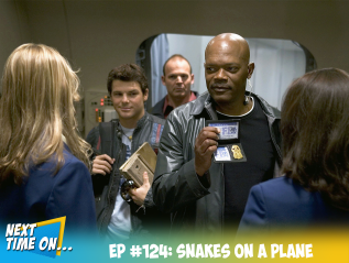 EP #124: Snakes on a Plane