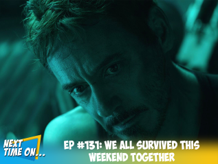 EP #131: We All Survived This Weekend Together