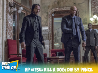 EP #134: Kill a Dog; Die by Pencil