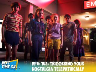 EP# 141: Triggering Your NostalgiaTelepathically