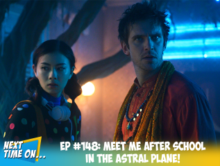 EP #148: Meet Me After School In The Astral Plane!