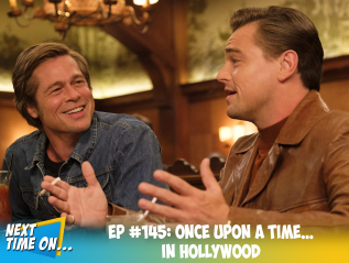 EP #145: Once Upon A Time… In Hollywood