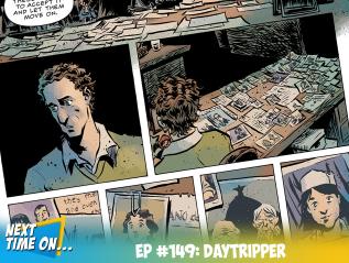 EP #149: Daytripper