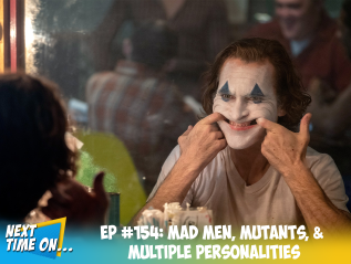 EP #154: Mad Men, Mutants, & Multiple Personalities