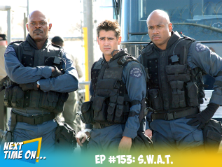 EP #153: S.W.A.T.