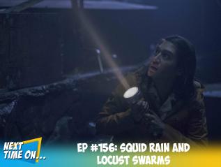 EP #156: Squid Rain and LocustSwarms