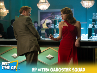 EP #175: Gangster Squad