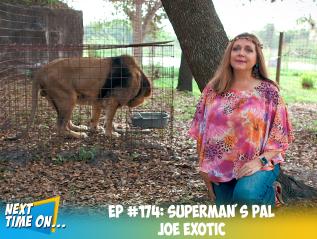 EP #174: Superman's Pal JoeExotic
