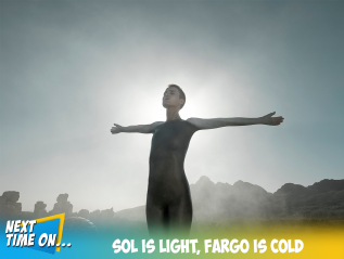 Sol is Light, Fargo is Cold